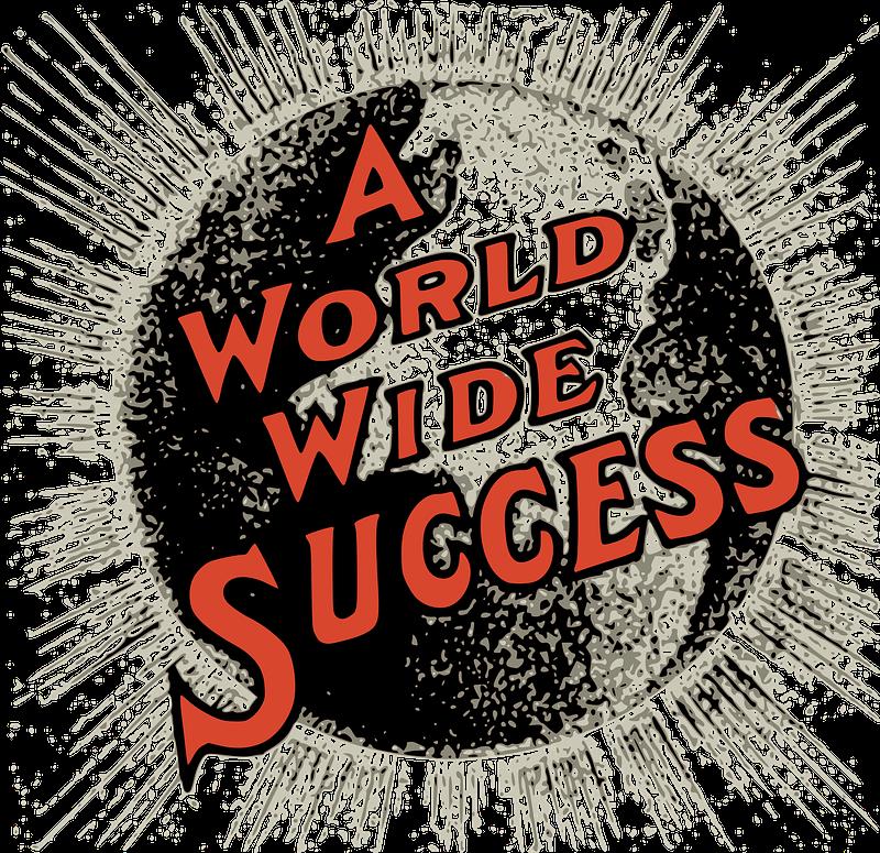 A world wide success